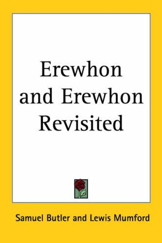 Erewhon and Erewhon Revisited by Samuel Butler