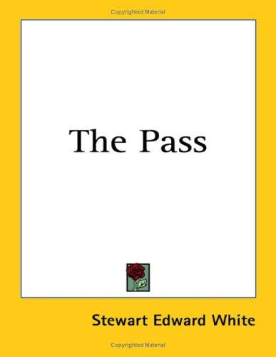 The Pass by Stewart Edward White