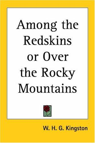 Among The Redskins Or Over The Rocky Mountains