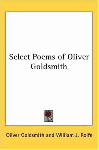 Select Poems of Oliver Goldsmith by Oliver Goldsmith