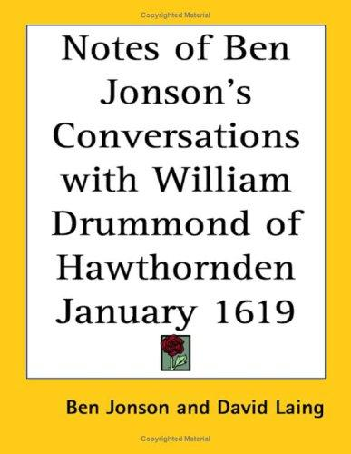 Notes of Ben Jonson's Conversations With William Drummond of Hawthornden January 1619 by Ben Jonson