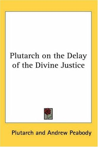 Plutarch on the Delay of the Divine Justice by Plutarch