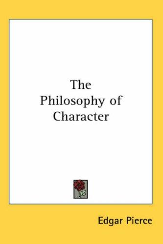 The Philosophy of Character by Edgar Pierce
