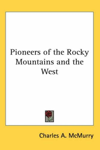 Pioneers of the Rocky Mountains and the West