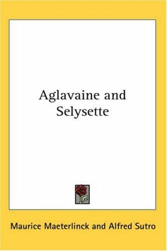 Aglavaine and Selysette