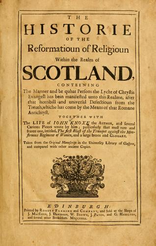 The historie of the reformation of the Church of Scotland by Knox, John