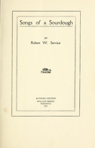Songs of a sourdough by Robert W. Service