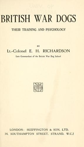 British war dogs, their training and psychology by Edwin Hautonville Richardson