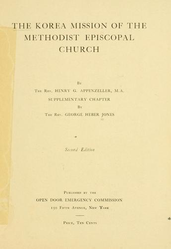 The Korea mission of the Methodist Episcopal Church by Henry Gerhard Appenzeller