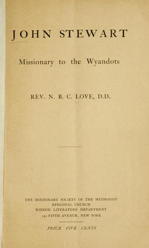 John Stewart, missionary to the Wyandots by N. B. C. Love