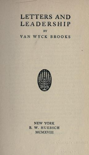 Letters and leadership. -- by Van Wyck Brooks