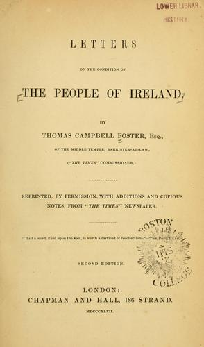 Letters on the condition of the people of Ireland.