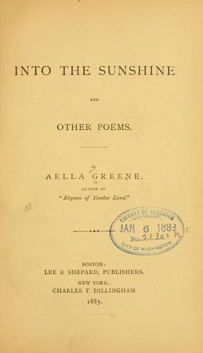 Into the sunshine, and other poems by Greene, Aella