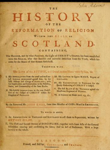 The history of the reformation of religion within the realm of Scotland