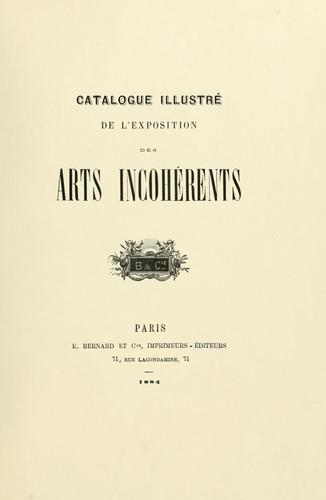 Catalogue illustré de l'exposition des arts incohérents. by