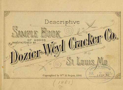 Descriptive sample book of goods manufactured by Dozier-Weyl cracker co by Dozier-Weyl cracker company, St. Louis