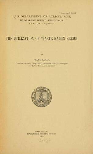 The utilization of waste raisin seeds by Frank Rabak