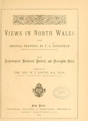Views in North Wales, from original drawings by W. J. Loftie