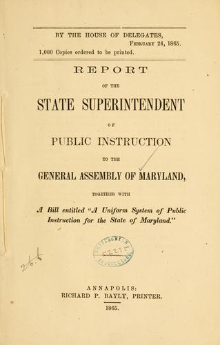 Report of the State Superintendent of Public Instruction to the General Assembly of Maryland by Maryland. State Dept. of Education.