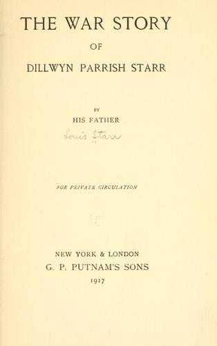 The war story of Dillwyn Parrish Starr by Louis Starr