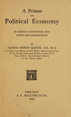 The primer of political economy by Alfred Bishop Mason