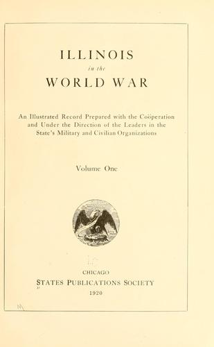 Illinois in the World War by States Publications Society.