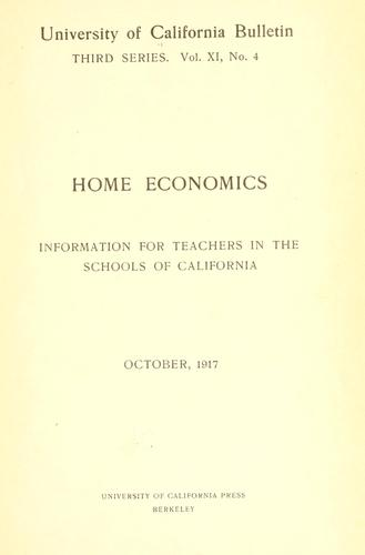 Home economics; information for teachers in the schools of California by California. University