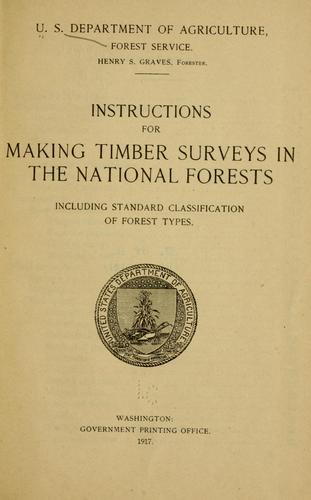 Instructions for making timber surveys in the national forests by United States. Forest Service.