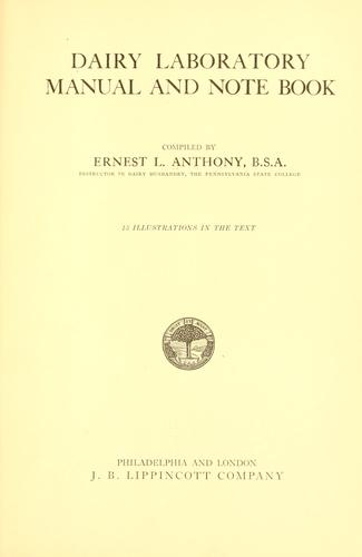 Dairy laboratory manual and note book by Ernest L. Anthony
