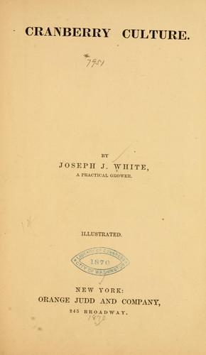Cranberry culture by White, Joseph J.