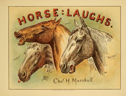 Horse laughs by Charles Hunt Marshall