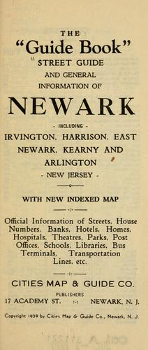 "The ""guide book"" street guide and general information of Newark, including Irvington, Harrison, East Newark, Kearny and Arlington, New Jersey. by"