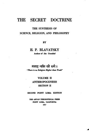 The Secret Doctrine: The Synthesis of Science, Religion, and Philosophy by H. P. Blavatsky