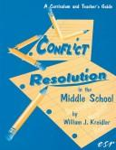 Conflict Resolution in the Middle School by William J. Kreidler
