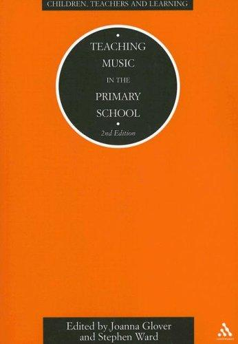 Teaching Music in the Primary School (Children, Teachers and Learning (Continuum)) by Joanna Glover