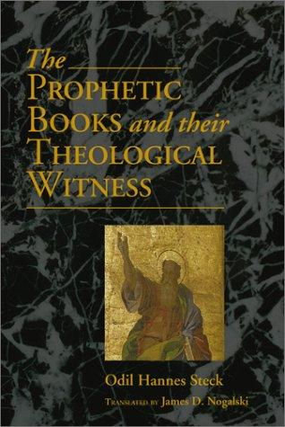 The Prophetic Books and Their Theological Witness by Odil Hannes Steck