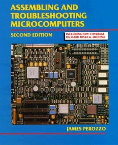 Assembling and Troubleshooting Microcomputers by James Perozzo