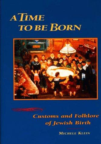 A Time to be Born by Michele Klein