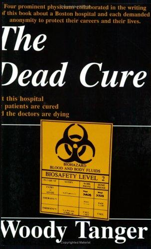 The dead cure by Woody Tanger