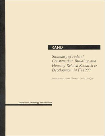 Summary of federal construction, building, and housing related research & development in FY1999 by Scott Hassell