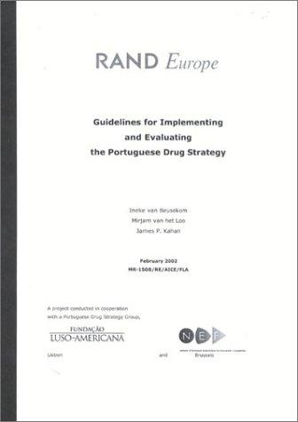Guidlines for Implementing and Evaluating the Portugese Drug Strategy by Ineke van Beusekom