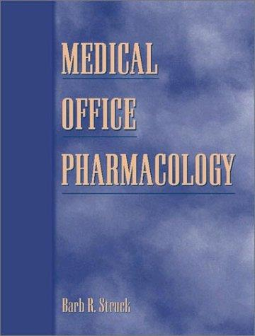 Medical Office Pharmacology by Barb R. Struck