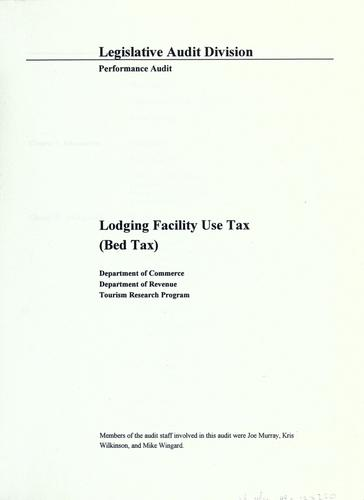 Lodging facility use tax (bed tax) by Montana. Legislature. Legislative Audit Division.