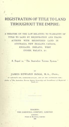 Registration of title to land throughout the empire by James Edward Hogg