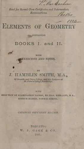 Elements of geometry, containing books I and II with exercises and notes by J. Hamblin Smith