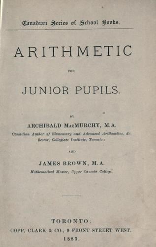 Arithmetic for junior pupils by Archibald McMurchy