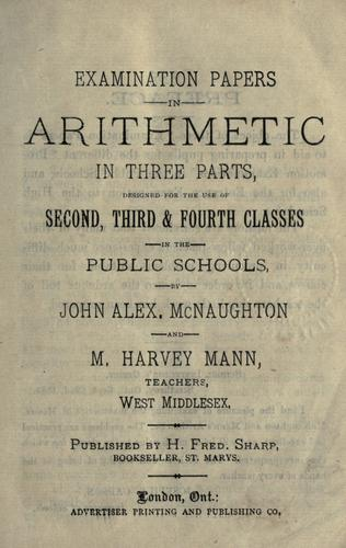 Examination papers in arithmetic in three parts by John Alexander McNaughton
