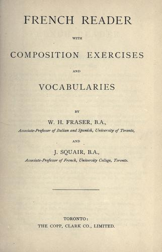 French reader with composition exercises and vocabularies by W. H. Fraser