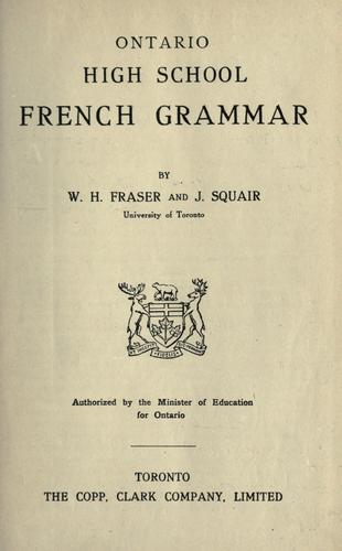 Ontario high school French grammar by W. H. Fraser