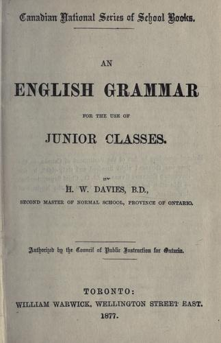An English grammar for the use of junior classes by H. W. Davies